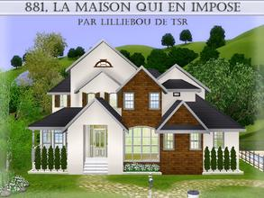 Sims 3 — 881, la Maison qui en Impose by lilliebou — Hi! Here are some details about this house: First floor: -Living