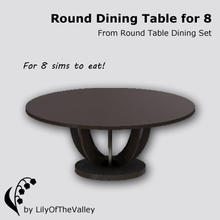 Sims 3 — Round Table Dining - Table For 8 by LilyOfTheValley — This big round dining table allows 8 sims to eat at!
