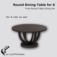Sims 3 — Round Table Dining - Table for 6 by LilyOfTheValley — This big round dining table allows 6 sims to eat at!