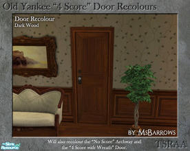 "Sims 2 — Old Yankee 4 Score Recolour - Dark Wood by MsBarrows — A recolour of the Old Yankee ""4 Score\"" Door"