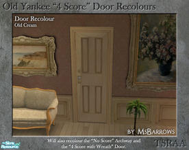 "Sims 2 — Old Yankee 4 Score Recolour - Old Cream by MsBarrows — A recolour of the Old Yankee ""4 Score\"" Door"