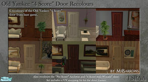"Sims 2 — Old Yankee 4 Score Door Recolours by MsBarrows — Six recolours of the Old Yankee ""4 Score\"" Door from"