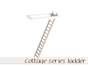 Sims 3 — Cottage Series Ladder by Angela — Cottage Series ladder. Mesh made by me, script for using it by Inge Jones.