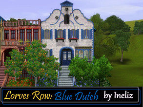 Sims 3 — Lorves Row: Blue Dutch by Ineliz — If your sims want to move in to a house with bright exterior and noble