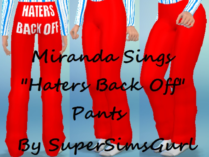 Supersimsgurls Miranda Sings Haters Back Off Pants