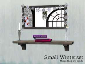 Sims 3 — Small Winter Set by Angela — Small Winterset. Set contains a mirror, shelf and candle.