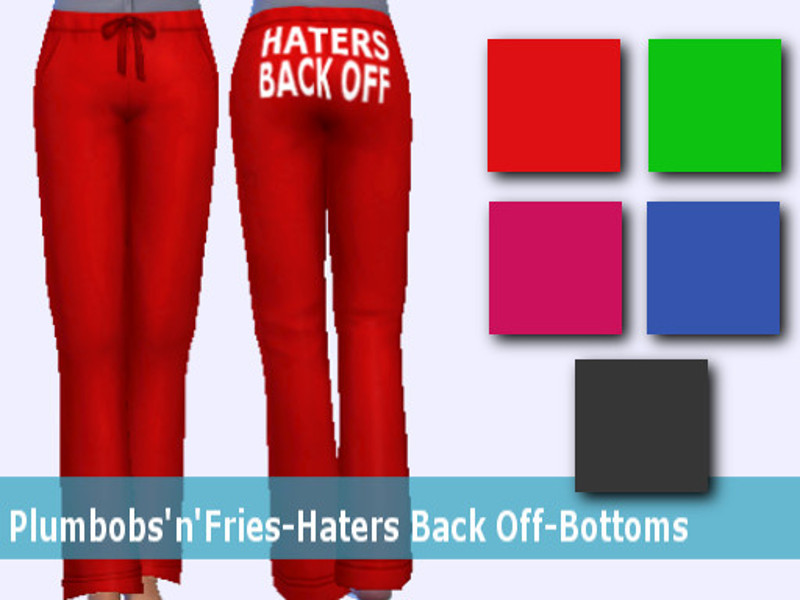 Plumbobs N Fries Haters Back Off Pants