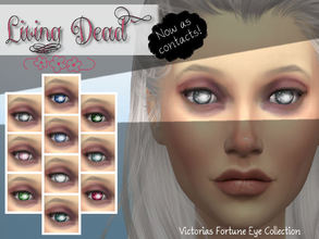 Sims 4 — Victoria's Fortune Living Dead Contact Collection by fortunecookie1 — Here are 10 new eye colors just in time