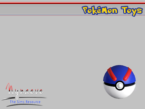Sims 3 — Great Ball by NynaeveDesign — Pokemon Toys - Great Ball Located in: Kids - Miscellaneous Kids Price: 250 Tiles: