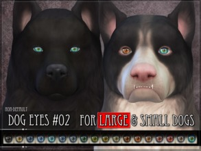 Sims 4 — Dog Eyes 02 - LARGE- PRIMARY by RemusSirion — Non-default Eyes for the Sims 4 dogs (large) This is the primary