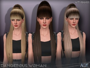 Sims 3 — Ade - Dangerous Woman (With Bangs) by Ade_Darma — New Hair Mesh No Morph all Bones assigned All LODs