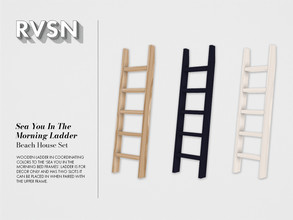 Sims 4 — Sea You In The Morning Ladder by RAVASHEEN — Wooden ladder stained in three colors. This was meant to be paired