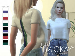 Sims 4 — T-shirt I'm Okay by Alexa_Catt — T-shirt From teen to elder 6 swatches HQ compatible Original mesh All LODs