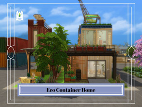 Sims 4 — Eco Container Home by auvastern — An eco friendly house made from container Location Built : The Shipping Views,