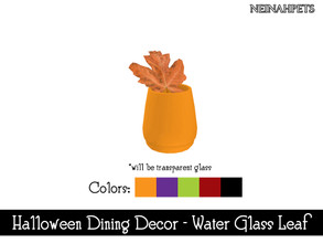 Sims 4 — Halloween Dining Decor - Water Glass w/ Leaf {Mesh Required} by neinahpets — A small tumbler glass with maple
