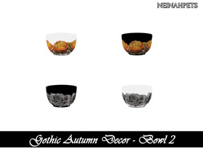 Sims 4 — Gothic Autumn Decor - Bowl II {Mesh Required} by neinahpets — A rounded bowl with gothic autumn floral. 4 Colors