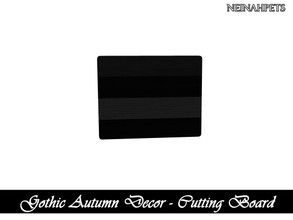 Sims 4 — Gothic Autumn Decor - Cutting Board I {Mesh Required} by neinahpets — A black wooden cutting board.
