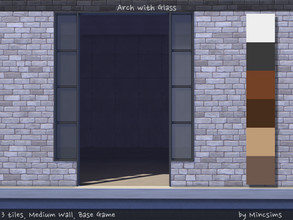 Sims 4 — Arch with Glass 3tiles Mediumwall by Mincsims — for medium wall, 3 tiles compatible with BaseGame