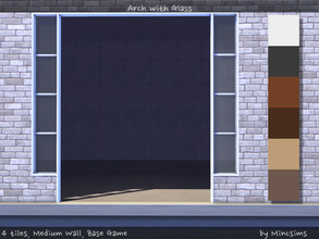 Sims 4 — Arch with Glass 4tiles Mediumwall by Mincsims — for medium wall, 4 tiles compatible with BaseGame