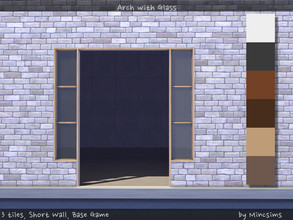 Sims 4 — Arch with Glass 3tiles Shortwall by Mincsims — for short wall, 3 tiles compatible with BaseGame