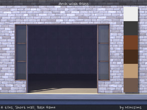 Sims 4 — Arch with Glass 4tiles Shortwall by Mincsims — for short wall, 4 tiles compatible with BaseGame