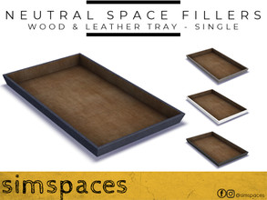 Sims 4 — Neutral Space Fillers - wood & leather tray - single by simspaces — Got spaces to fill? Don't want anything