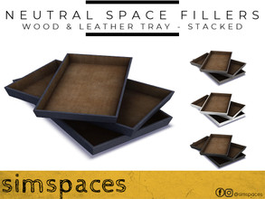 Sims 4 — Neutral Space Fillers - wood & leather tray - stacked by simspaces — Got spaces to fill? Don't want anything