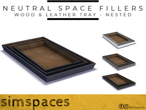 Sims 4 — Neutral Space Fillers - wood & leather tray - nested by simspaces — Got spaces to fill? Don't want anything